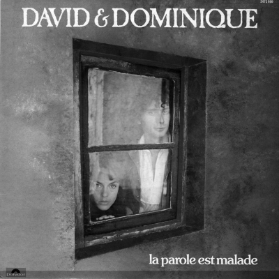 David et Dominique - La parole est malade